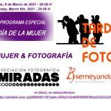 8 de Marzo: Mujer & Fotografía
